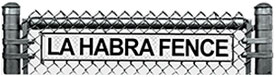 Expert Solutions for Every Type of Fences| La Habra Fence Co. Blog
