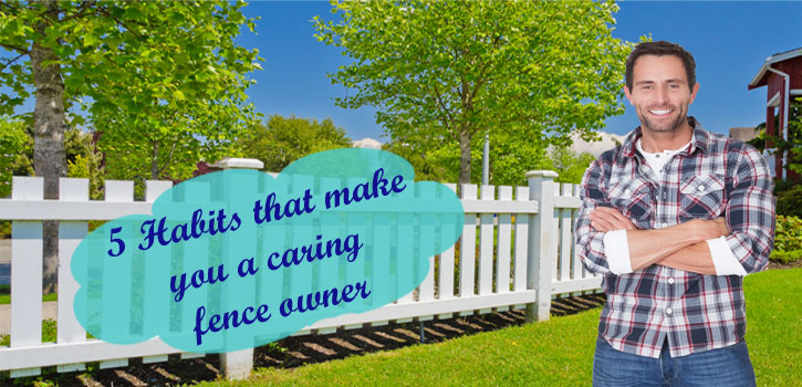 Tips for a caring fence owner